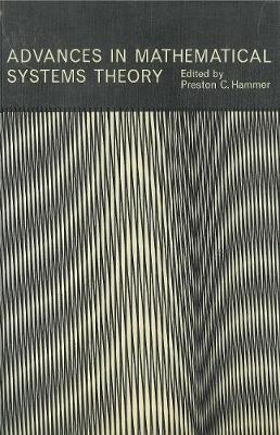 Advances in Mathematical Systems Theory - Hammer, Preston C