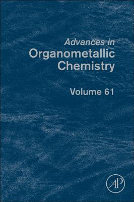 Advances in Organometallic Chemistry - Hill, Anthony F (Editor)