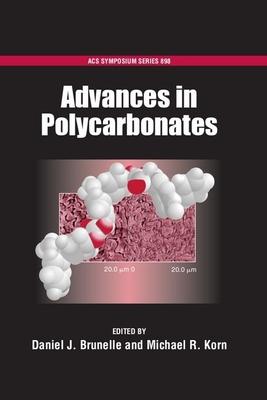 Advances in Polycarbonates - Brunelle, Daniel J