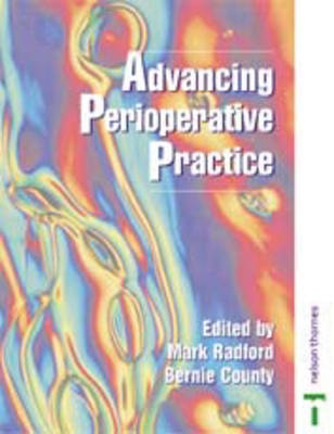 Advancing Perioperative Practice - Radford, Mark (Editor), and County, Bernie (Editor), and Oakley, Melanie (Editor)