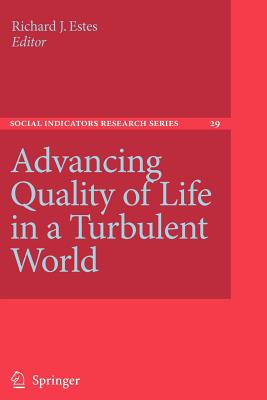 Advancing Quality of Life in a Turbulent World - Estes, Richard J. (Editor)
