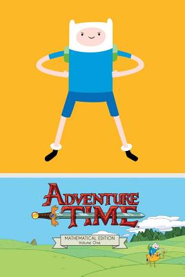 Adventure Time Mathematical Edition - North, Ryan, and Watters, Shannon (Editor), and Ward, Pendleton (Creator)