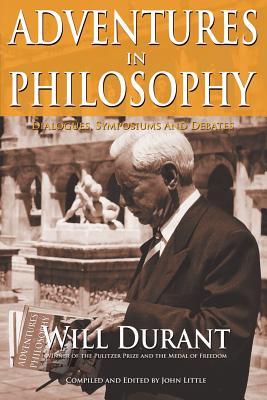 Adventures in Philosophy - Durant, Will