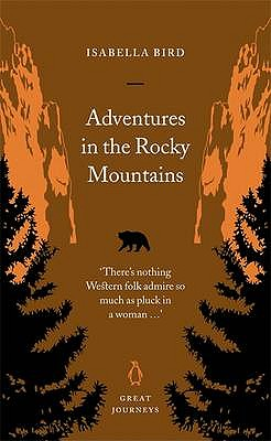 Adventures in the Rocky Mountains - Bird, Isabella L.