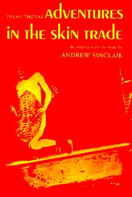 Adventures in the Skin Trade - Sinclair, Andrew