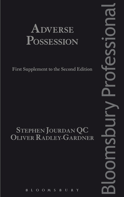 Adverse Possession: First Supplement to the Second Edition - Jourdan, Stephen, QC, and Radley-Gardner, Oliver
