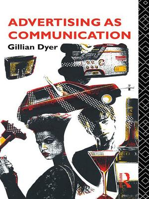 Advertising as Communication - Dyer, Gillian