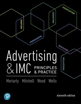 Advertising & IMC: Principles and Practice - Moriarty, Sandra, and Mitchell, Nancy, and Wood, Charles
