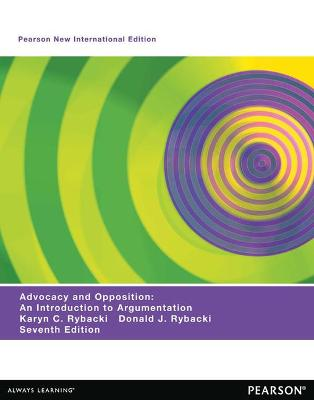 Advocacy and Opposition: An Introduction to Argumentation - Rybacki, Karyn C., and Rybacki, Donald J.