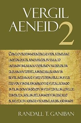 Aeneid 2 - Vergil, and Ganiban, Randall (Editor)