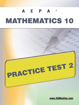 Aepa Mathematics 10 Practice Test 2 - Wynne, Sharon A