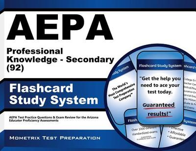 Aepa Professional Knowledge-Secondary (92) Flashcard Study System: Aepa Test Practice Questions & Exam Review for the Arizona Educator Proficiency Assessments - Editor-Aepa Exam Secrets