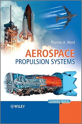 Aerospace Propulsion Systems - Ward, Thomas A