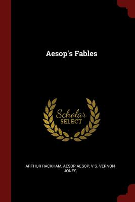 Aesop's Fables - Rackham, Arthur, and Aesop, and Vernon Jones, V S