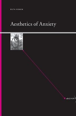 Aesthetics of Anxiety - Ronen, Ruth