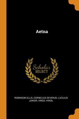 Aetna - Ellis, Robinson, and Severus, Cornelius, and Junior, Lucilius