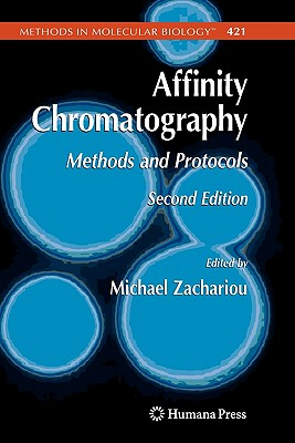 Affinity Chromatography: Methods and Protocols - Zachariou, Michael (Editor)