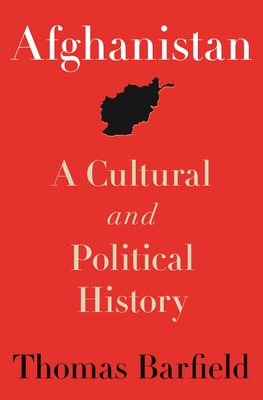 Afghanistan: A Cultural and Political History - Barfield, Thomas