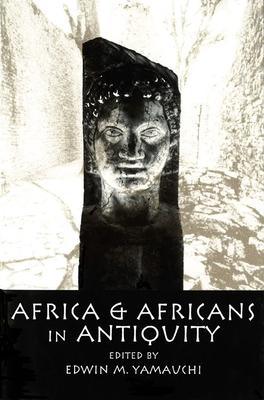 Africa & Africans in Antiquity - Yamauchi, Edwin M, Prof. (Editor)