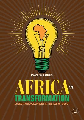 Africa in Transformation: Economic Development in the Age of Doubt - Lopes, Carlos