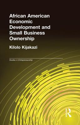 African American Economic Development and Small Business Ownership - Kijakazi, Kilolo