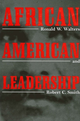 African American Leadership - Walters, Ronald W, and Smith, Robert C