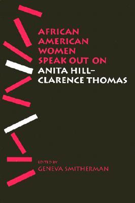 African American Women Speak Out on Anita Hill-Clarence Thomas - Smitherman, Geneva (Editor)