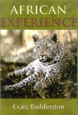 African Experience: A Guide to Modern Safaris - Boddington, Craig