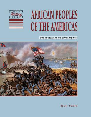 African Peoples of the Americas: From Slavery to Civil Rights - Field, Ron, and McAleavy, Tony (Editor)