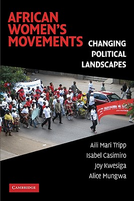African Women's Movements: Transforming Political Landscapes - Tripp, Aili Mari