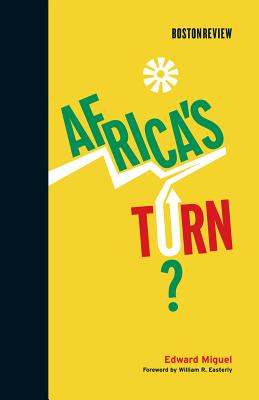 Africa's Turn? - Miguel, Edward, and Easterly, William R (Foreword by), and Chasman, Deborah (Editor)