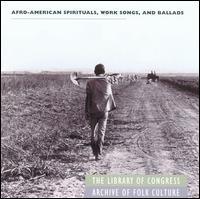 Afro-American Spirituals, Work Songs & Ballads - Various Artists