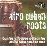 Afro-Cuban Roots: Cantos Y Toquesde Santo, Vol. 3