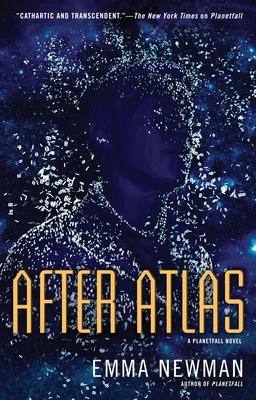After Atlas: A Planetfall Novel - Newman, Emma