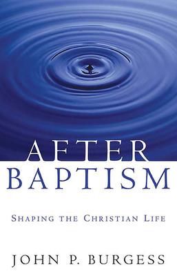 After Baptism - Burgess, John P