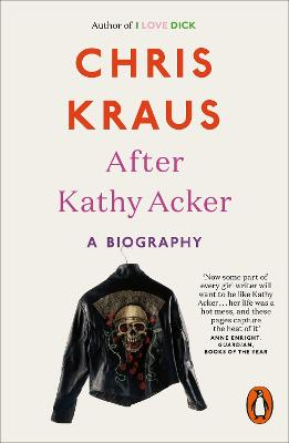 After Kathy Acker: A Biography - Kraus, Chris