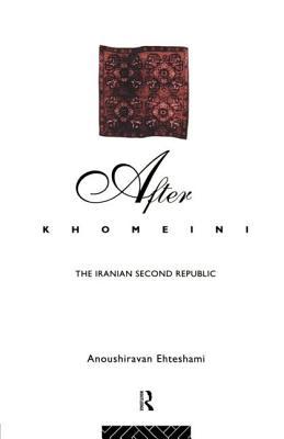 After Khomeini - Ehteshami, Anoushiravan