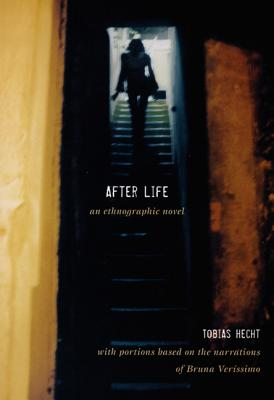 After Life: An Ethnographic Novel - Hecht, Tobias
