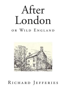 After London: Or Wild England - Jefferies, Richard