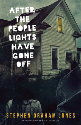 After the People Lights Have Gone Off - Jones, Stephen Graham