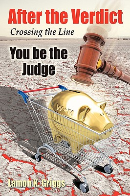 After the Verdict: You Be the Judge - Griggs, Lamon K