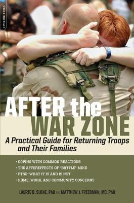 After the War Zone: A Practical Guide for Returning Troops and Their Families -