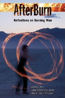 Afterburn: Reflections on Burning Man - Gilmore, Lee (Editor)