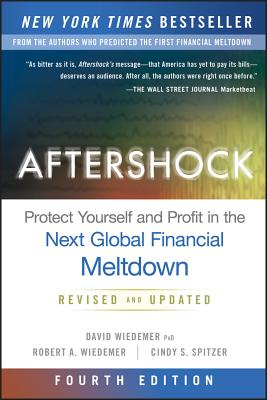 Aftershock: Protect Yourself and Profit in the Next Global Financial Meltdown - Wiedemer, David, and Wiedemer, Robert A, and Spitzer, Cindy S