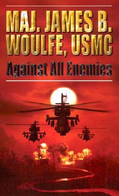 Against All Enemies - Woulfe, James B
