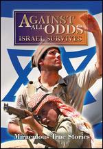 Against All Odds: Israel Survives -