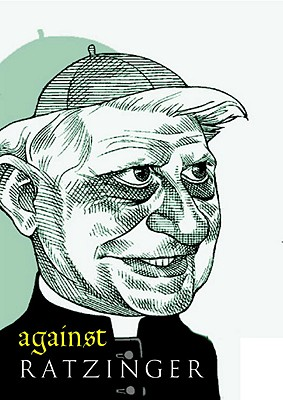 Against Ratzinger - Anonymous, and Shugaar, Anthony (Translated by)