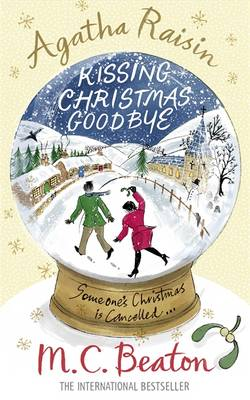 Agatha Raisin and Kissing Christmas Goodbye - Beaton, M. C.
