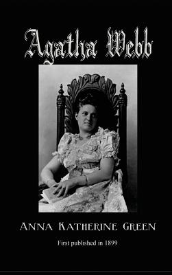 Agatha Webb - Green, Anna Katherine