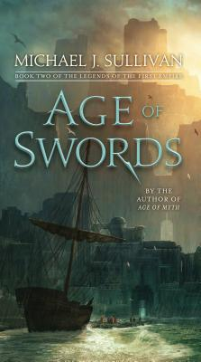 Age of Swords: Book Two of The Legends of the First Empire - Sullivan, Michael J.